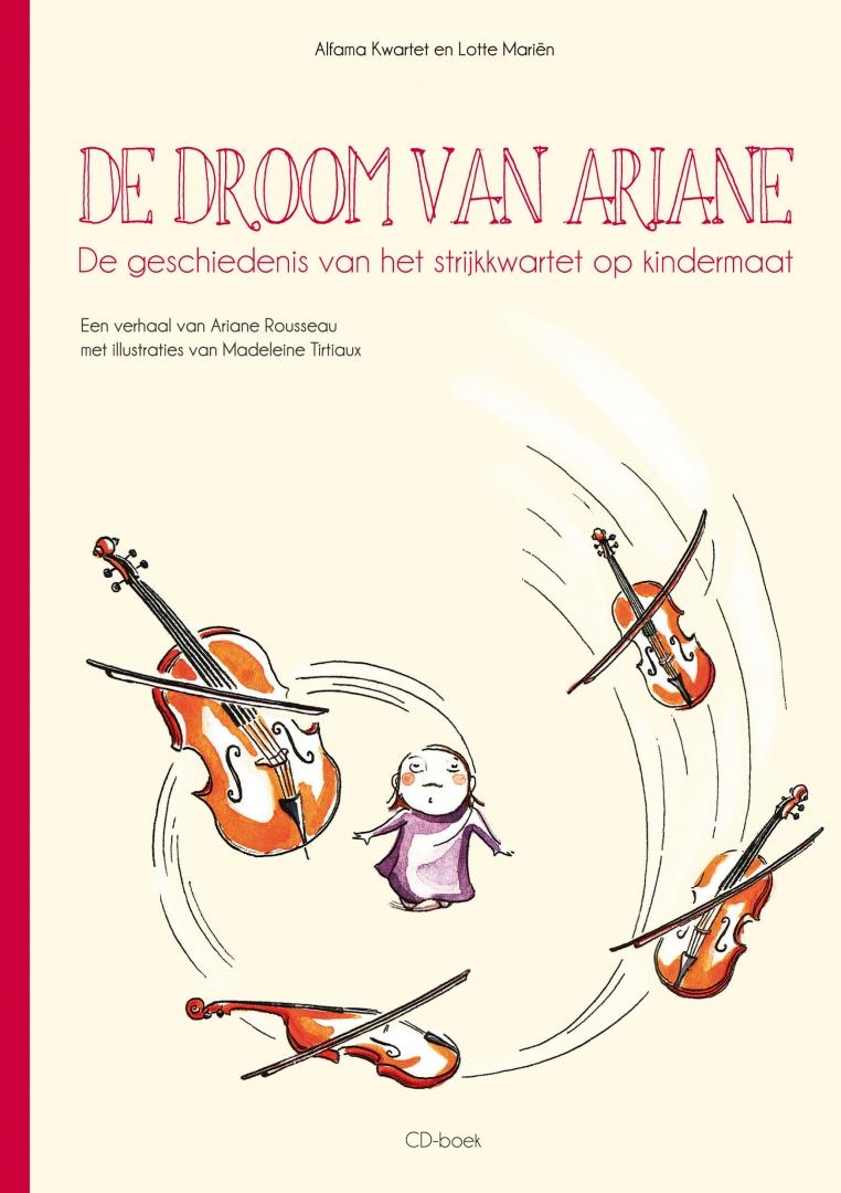 De droom van Ariane of de geschiedenis van het strijkkwartet op kindermaat