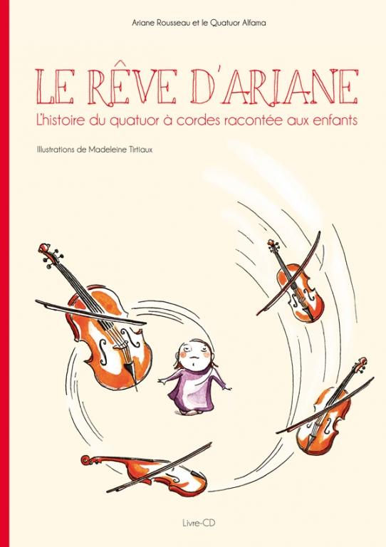 Le rêve d'Ariane ou le quatuor raconté aux enfants: encore!
